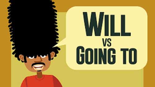 """Cách phân biệt: """"WILL"""" và """"GOING TO"""""""