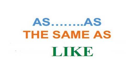 Phân biệt cấu trúc so sánh: the same as, as ... as và like