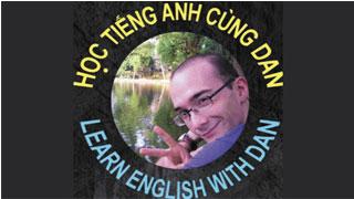 Học tiếng Anh cùng Dan