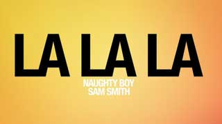 Naughty Boy - La La La ft. Sam Smith