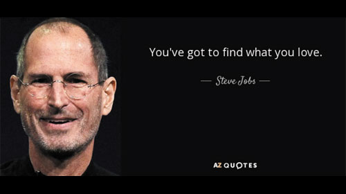 You've got to find what you love,' Jobs says - Các bạn phải tìm những gì bạn đam mê' Jobs nói