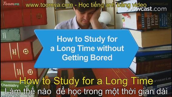 Làm thế nào để học trong một thời gian dài mà không cảm thấy nhàm chán